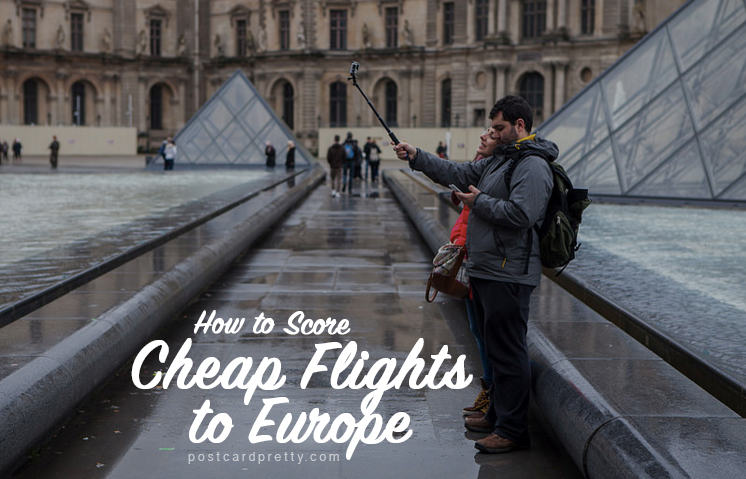 How to Score Cheap Flights to Europe