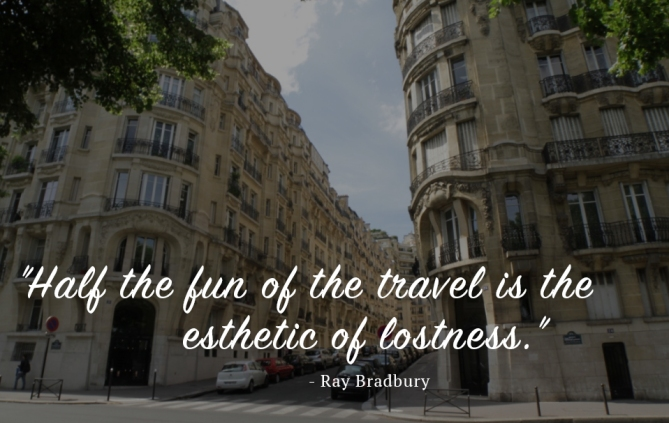 'Half-the-fun-of-the-travel-is-the-esthetic-of-lostness.'