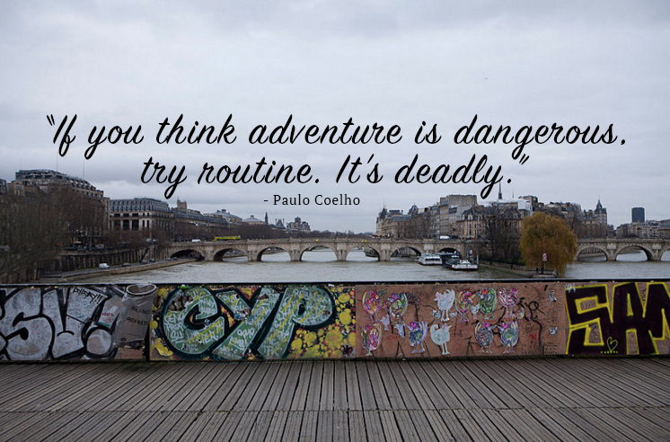 paulo-coelho-If-you-think-adventure-is-dangerous-try-routine.-It's-deadly